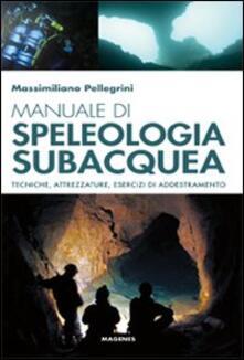 Parcoarenas.it Manuale di speleologia subacquea. Tecniche, attrezzature ed esercizi di addestramento Image
