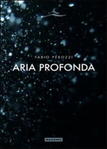 Libro Aria profonda Fabio Perozzi