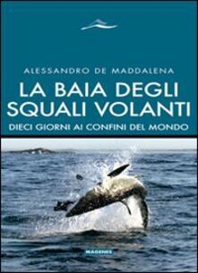 Recuperandoiltempo.it La baia degli squali volanti. 10 giorni ai confini del mondo Image