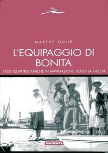 L' equipaggio di Bonita. 1925, quattro amiche in navigazione verso la Grecia - Marthe Ouilé - copertina