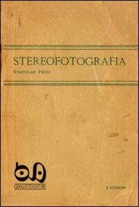 Stereofotografia. Manuale pratico per il cinema e la fotografia tridimensionale (rist. anast. 1920). Con gadget - Stanislao Pecci,Franco Gengotti - copertina