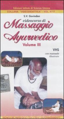 Videocorso di massaggio ayurvedico. Con videocassetta. Vol. 3 - Soolaam Govindan - copertina