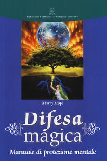 Rallydeicolliscaligeri.it Difesa magica. Manuale di protezione mentale Image
