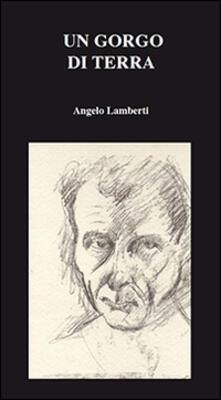 Un gorgo di terra - Angelo Lamberti - copertina
