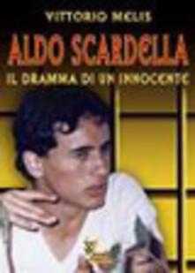 Aldo Scardella. Il dramma di un innocente - Vittorio Melis - copertina