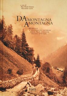 Da montagna a montagna. Mobilità e migrazioni interne nelle Alpi italiane (secoli XVII-XIX) - Pier Paolo Viazzo,Riccardo Cerri - copertina