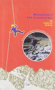 Libro Marguareis per viaggiatori. Guida ai fenomeni carsici delle Alpi Liguri