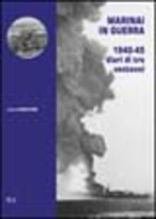 Antondemarirreguera.es Marinai in guerra. 1940-45: diari di tre ventenni Image