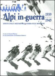 Alpi in guerra. Effetti civili e militari della guerra sulle montagne (1939-1945)