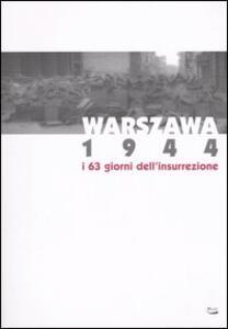 Warszawa 1944. I 63 giorni dell'insurrezione. Catalogo della mostra (Torino, 3 dicembre 2004-20 marzo 2005)