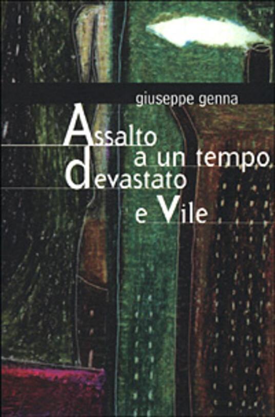Assalto a un tempo devastato e vile - Giuseppe Genna - copertina