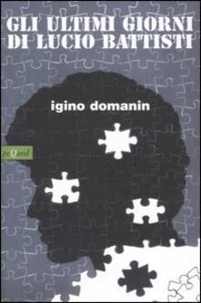 Gli ultimi giorni di Lucio Battisti - Igino Domanin - copertina
