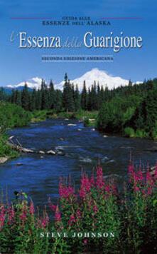 L essenza della guarigione. Guida alle essenze dellAlaska.pdf