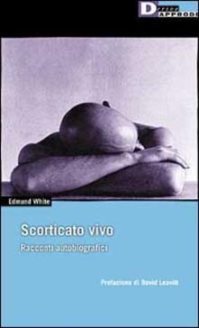 Equilibrifestival.it Scorticato vivo. Racconti autobiografici Image