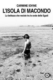 Ristorantezintonio.it L' isola di Macondo. La bellezza che resiste tra le onde delle Egadi Image