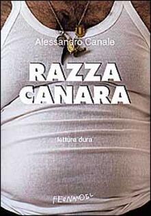 Razza canara - Alessandro Canale - copertina