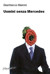Uomini senza Mercedes