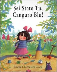 Sei stato tu, Canguro Blu! - Emma Chichester Clark - copertina