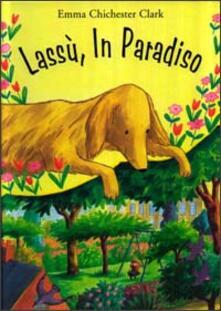 Lassù, in Paradiso - Emma Chichester Clark - copertina