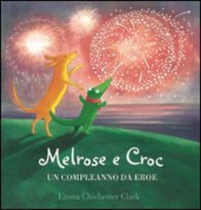 Melrose e Croc. Un compleanno da eroe