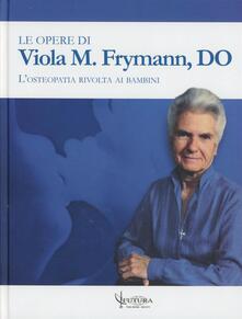 Le opere - Viola M. Frymann - copertina
