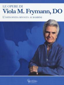 Squillogame.it Le opere di Viola M. Frymann. L'osteopatia rivolta ai bambini Image