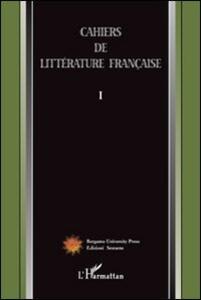 Cahiers de littérature française. Vol. 1