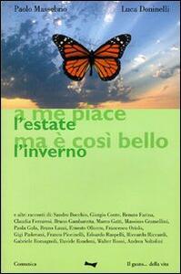 A me piace l'estate ma è così bello l'inverno - Luca Doninelli,Paolo Massobrio - copertina