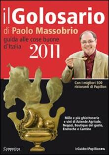 Antondemarirreguera.es Il golosario 2011. Guida alle cose buone d'Italia Image