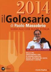 Il golosario 2014. Guida alle cose buone d'Italia
