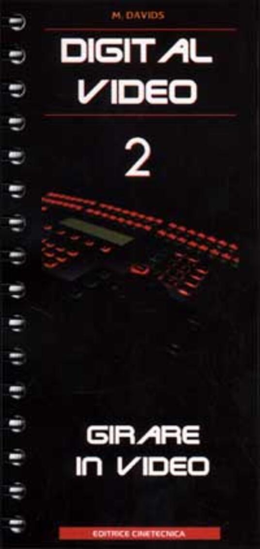 Digital video. Vol. 2: Girare in video. - Michael Davids - copertina