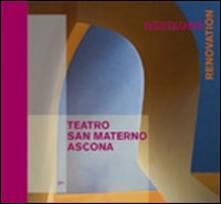 Radiosenisenews.it Teatro San Materno, Ascona. Il restauro. Ediz. italiana e tedesca Image