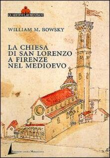 Steamcon.it La chiesa di San Lorenzo a Firenze nel Medioevo. Scorci archivistici Image
