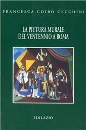 La pittura murale del ventennio a Roma