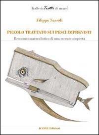 Image of Piccolo trattato sui pesci imprevisti. Resoconto naturalistico di una recente scoperta