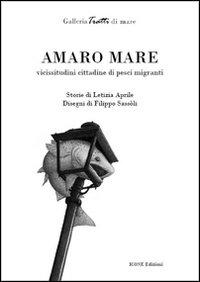 Image of Amaro mare. Vicissitudini cittadine di pesci migranti
