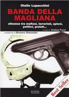 Banda della Magliana. Alleanza tra mafiosi, terroristi, spioni, politici, prelati - Otello Lupacchini - copertina