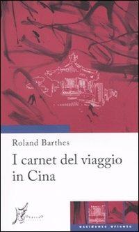 I I carnet del viaggio in Cina - Barthes Roland - wuz.it