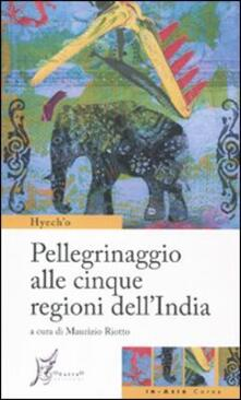 Pellegrinaggio alle cinque regioni dellIndia.pdf