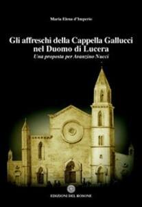 Gli affreschi della cappella Gallucci nel Duomo di Lucera. Una proposta per Avanzino Nucci
