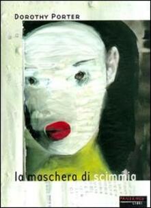 La maschera di scimmia - Dorothy Porter - copertina