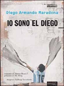 Io sono El Diego - Diego Armando Maradona - copertina