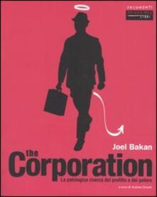 The corporation. La patologica ricerca del profitto e del potere - Joel Bakan - copertina