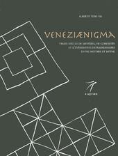Veneziaenigma. Treize siecles de mysteres, de curiosit s et d' v nements extraordinaires entre histoire et mythe