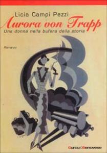 Aurora von Trapp. Una donna nella bufera della storia