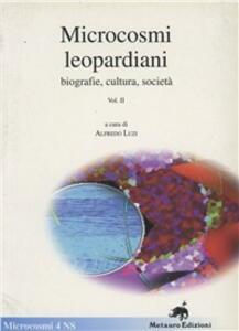 Microcosmi leopardiani. Biografie, cultura, società