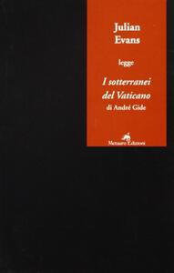 Julian Evans legge «I sotterranei del Vaticano» di André Gide