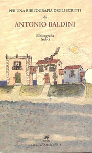Per una bibliografia degli scritti di Antonio Baldini