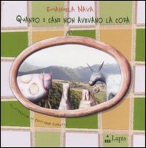 Libro Quando i cani non avevano la coda Emanuela Nava