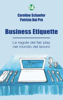 Business Etiquette. Le regole del fair play nel mondo del lavoro.pdf